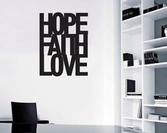 Placa Decorativa Hope Faith Love