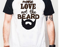 CAMISETA RAGLAN -MAKE LOVE NOT THE BEARD