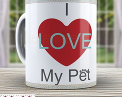 Caneca I Love My Pet Cachoro Xicara 902