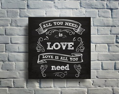 Quadro All You Need Is Love