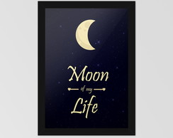 Poster Moon of my life com moldura