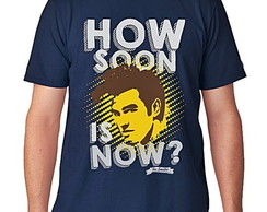 CAMISETA MASCULINA - HOW SOON IS NOW?