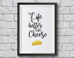 Pôster - Life is better with cheese