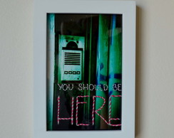Quadro Bordado - You should be here