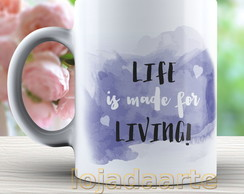 Caneca life is made for living - 1435