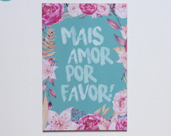 Placa decorativa - MAIS AMOR POR FAVOR
