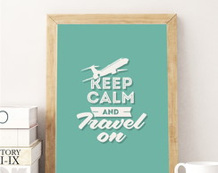 Pôster Keep Calm and Travel