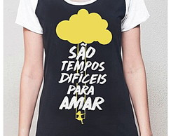 BABY LOOK RAGLAN - TEMPOS DIFICIES