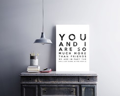 "Placa decorativa ""You And I Are So Much"""