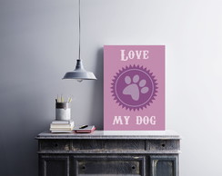 "Placa decorativa ""Love My Dog"""