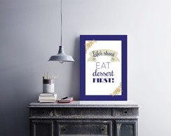 "Placa decorativa ""Life's Short Eat"""