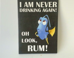 Dory -I am Never Drinking Again - Frases Divertidas - 18x25