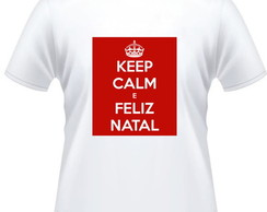 Camiseta Keep Calm Feliz Natal
