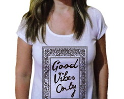 Camiseta Feminina Good Vibes Only