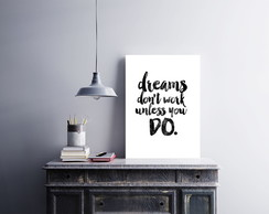 "Placa decorativa ""Dreams Don't Work"""