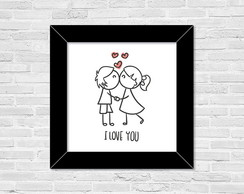 Poster c/ Moldura 20x20cm - I Love You