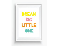 Pôster Dream Big Little One