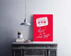"Placa decorativa ""Love Is a Mix Tape"""