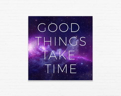 Quadrinho 15x15 Good things take time