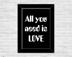 Quadro A3 All you need is love
