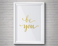 Quadro Be You