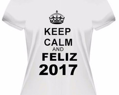Camiseta Keep Calm And Feliz Ano Novo