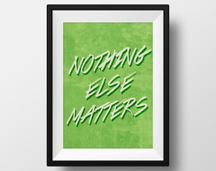 Quadro: Nothing else matters