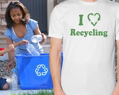 Camiseta Ecológica - I Love Recycling