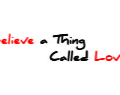 Frase I Believe a Thing Called Love