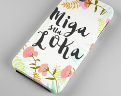 Capinha | Case Iphone Miga Loka 0047