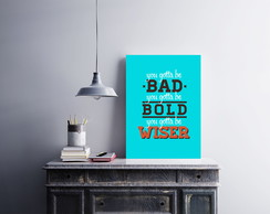 "Placa decorativa ""You Gotta Be Bad, You"""