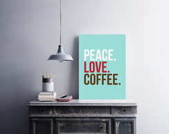 "Placa decorativa ""Peace. Love. Coffee"""