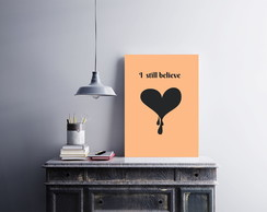 "Placa decorativa ""I Still Believe"""