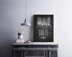 "Placa decorativa ""Home is Where Dog is"""