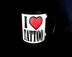 Caneca I LOVE TATTOO