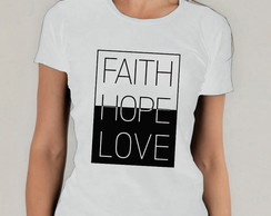 Camiseta Branca Gospel Faith, Hope, Love