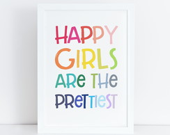 Quadro Happy Girls Are The Prettiest
