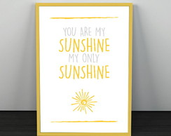 Quadro You Are My Sunshine - A4