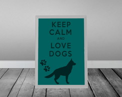 Keep Calm Love Dogs 2-C/ Moldura Branca