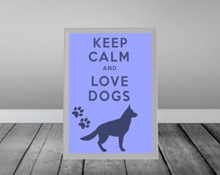 Keep Calm Love Dogs 3-C/ Moldura Branca