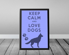 Keep Calm Love Dogs 3-C/ Moldura Preta