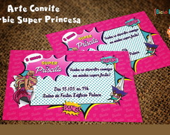 Convite Barbie Super Princesa (Arte)