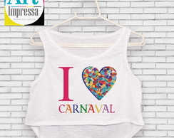 Cropped Carnaval - I love Carnaval