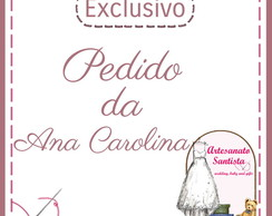Pedido Exclusivo Ana Carolina