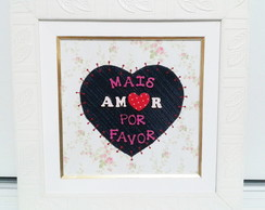 Quadro Decorativo Mais Amor Por Favor