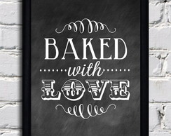 Poster com Moldura Baked With Love