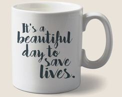 Caneca Its a beautiful day to saves live