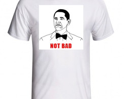 CAMISETA OBAMA NOT BAD