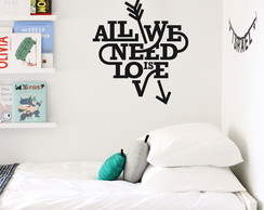 Adesivo Frase All we need is love