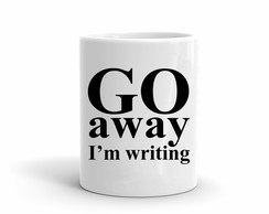 Caneca Go Away! I'm writing